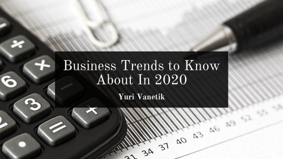 Business Trends To Know About In 2020
