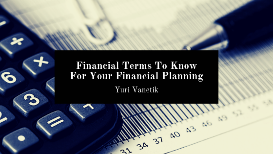 Financial Terms To Know For Your Financial Planning