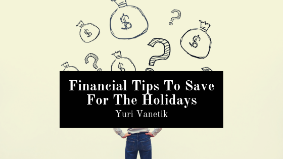 Financial Tips To Save For The Holidays