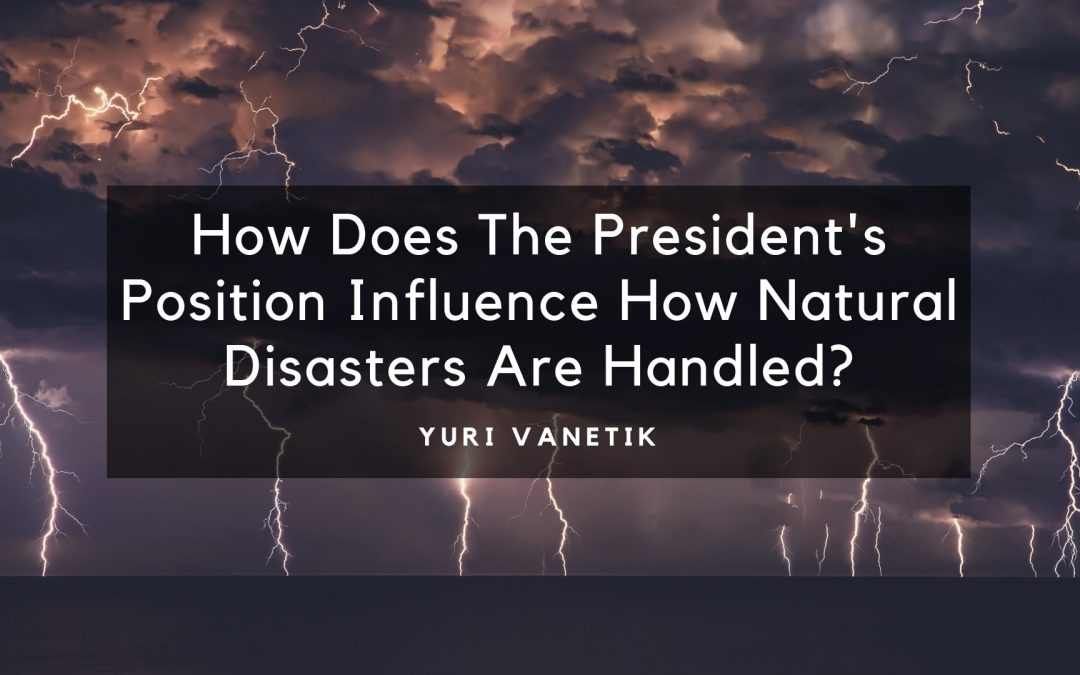 How Does The President's Position Influence How Natural Disasters Are Handled?