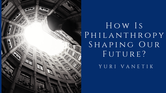 How Is Philanthropy Shaping Our Future?