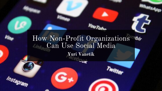 How Non-Profit Organizations Can Use Social Media