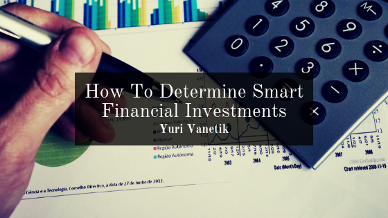 How To Determine Smart Financial Investments