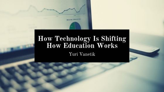 How Technology Is Shifting How Education Works