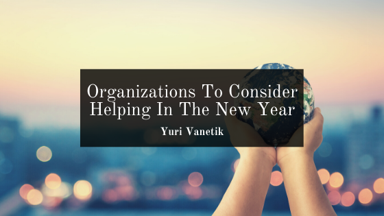 Organizations To Consider Helping In The New Year