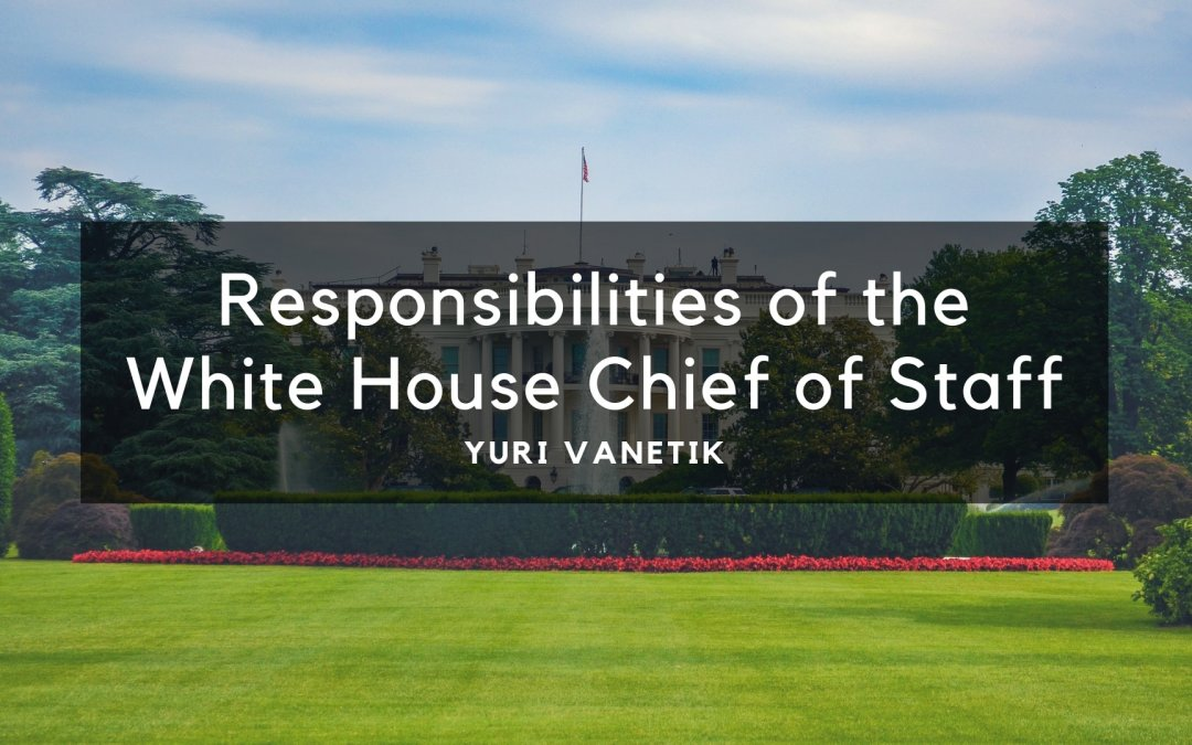 Responsibilities Of The White House Chief Of Staff