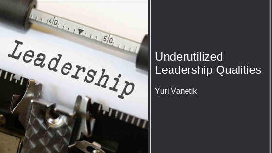 Underutilized Leadership Qualities