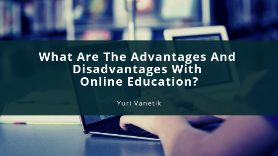 What Are The Advantages And Disadvantages Of Online Education?