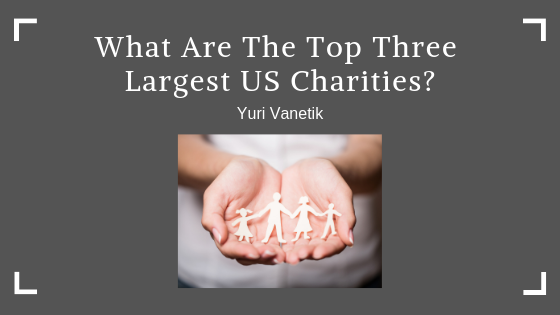 What Are The Top Three Largest US Charities?