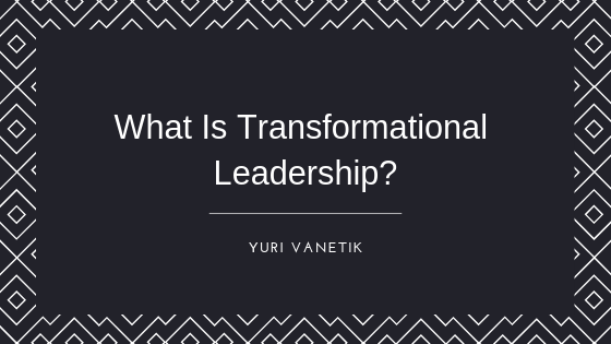 What Is Transformational Leadership, And Why Is It Important?
