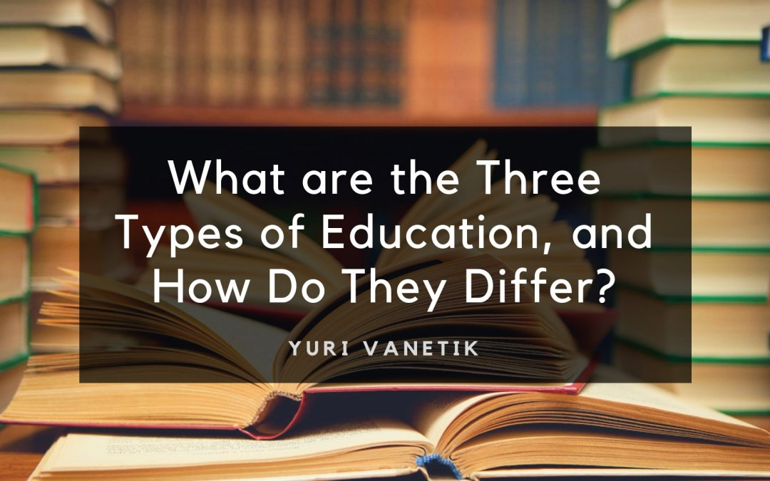 What Are The Three Types Of Education, And How Do They Differ?