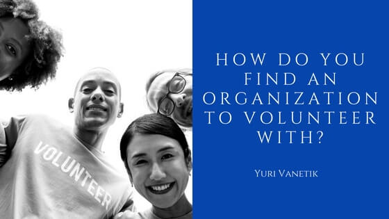 How Do You Find An Organization To Volunteer With?