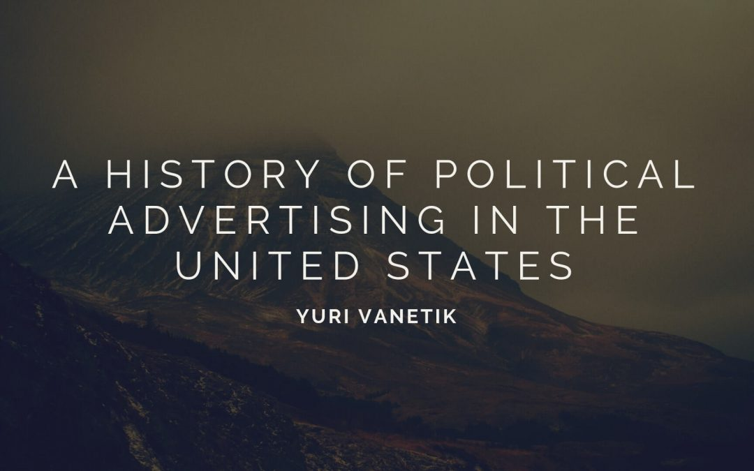 A History of Political Advertising in the United States