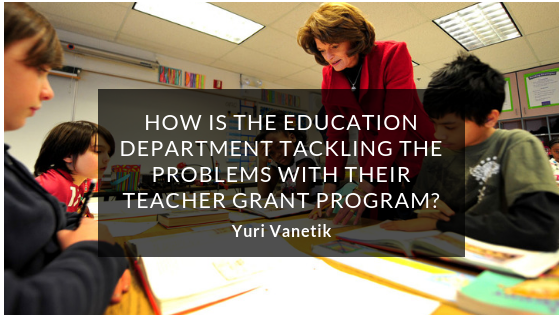 How Is The Education Department Handling Issues With The Teacher Grant Program?