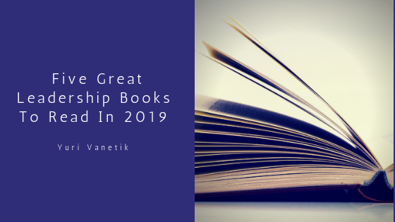 Five Great Leadership Books To Read In 2019