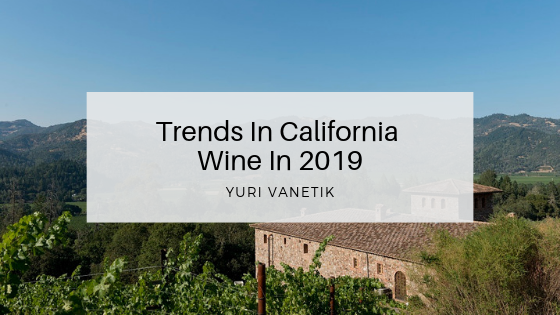 Trends In California Wine In 2019