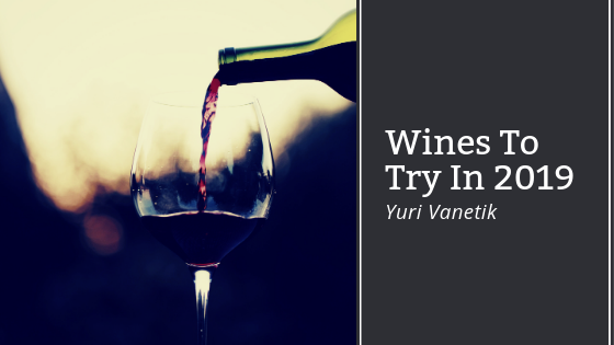 Great Wines To Try In 2019