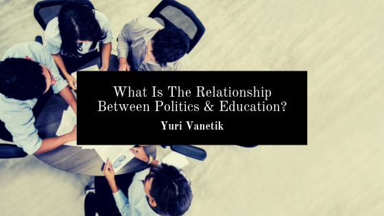 What Is The Relationship Between Politics & Education?