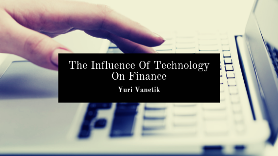 The Influence Of Technology On Finance