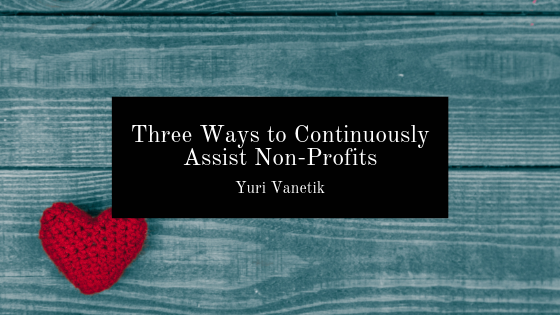 Three Ways to Continuously Assist Non-Profits