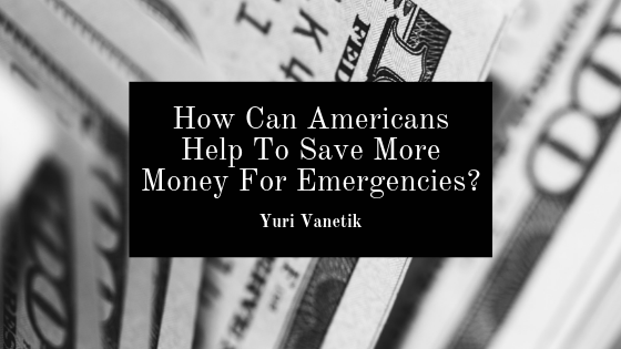 How Can Americans Help To Save More Money For Emergencies?