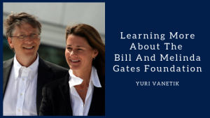 Learning More About The Bill And Melinda Gates Foundation