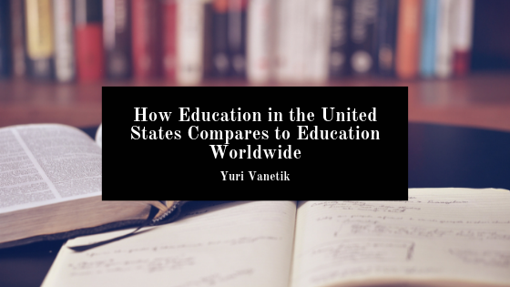 How Education in the United States Compares to Education Worldwide