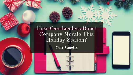 How Can Leaders Boost Company Morale This Holiday Season?