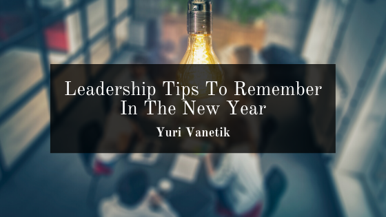 Leadership Tips To Remember In The New Year