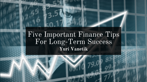 Five Important Finance Tips For Long-Term Success