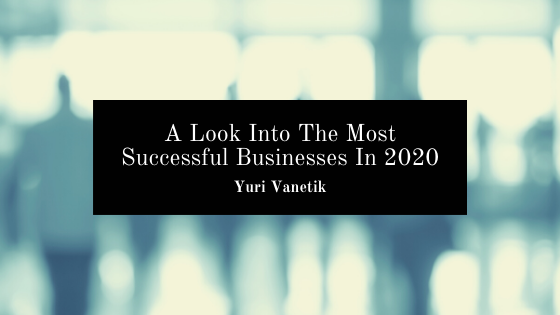 A Look Into The Most Successful Business In 2020
